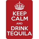 Schild Spruch Keep Calm and drink Tequila 20 x 30 cm...