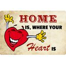 Schild Spruch Home where your heart is 20 x 30 cm