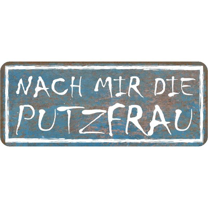 Schild Spruch Nach mir die Putzfrau 27 x 10 cm