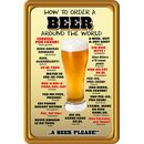 Schild Spruch How to order a beer around the world 20 x...