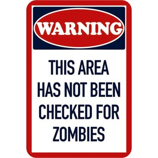 Schild Spruch Warning this area has not been checked for zombies 20 x 30 cm Blechschild