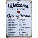Schild Spruch Welcome to our kitchen, opening hours 20 x...